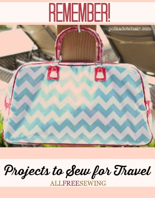 projects to sew for travel What You (Almost) Forgot to Bring: Sewing Purses, Organizers, and More for Travel