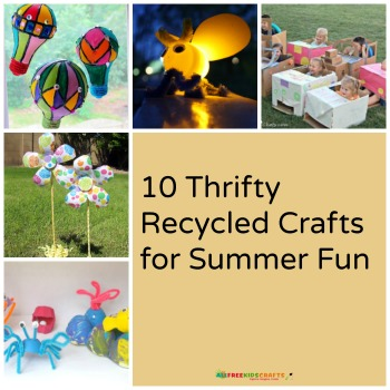 10 Thrifty Recycled Crafts for Summer Fun  10 Thrifty Recycled Crafts for Summer Fun