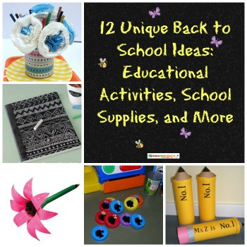 12 Unique Back to School Ideas: Educational Activities, School Supplies, and More