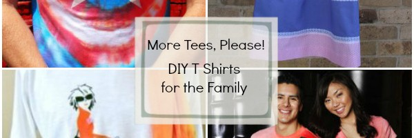 More Tees Please! DIY T Shirts for the Family