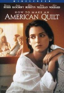 how to make an american quilt FaveQuilts Top Five Quilt Films and Documentaries