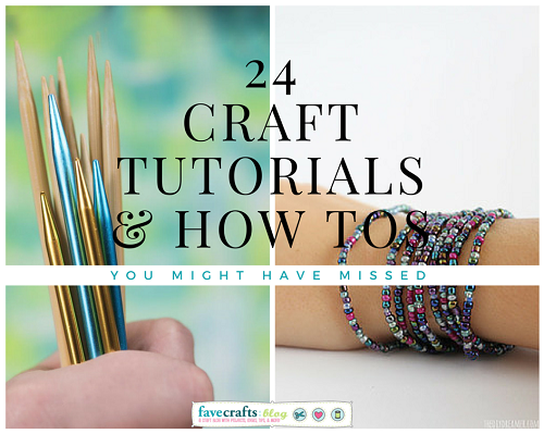 Craft Tutorials You Missed