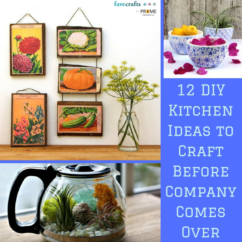12 DIY Kitchen Ideas to Craft Before Company Comes Over