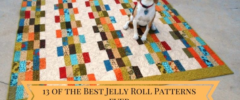 The 13 Best Jelly Roll Quilt Patterns EVER
