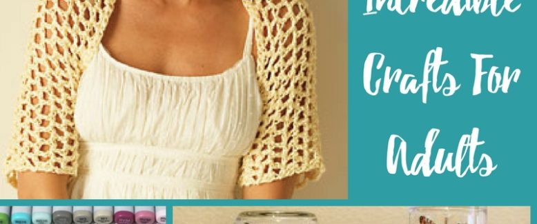 20+ Incredible Crafts For Adults You Need in Your Life