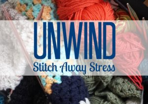 Unwind with Knitting and Crochet