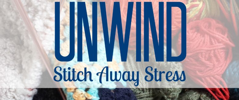 April is Stress Awareness Month! Unwind with Knitting and Crochet