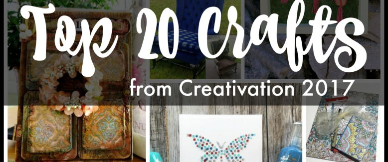 In Case You Missed It: Top 20 Crafts from Creativation 2017
